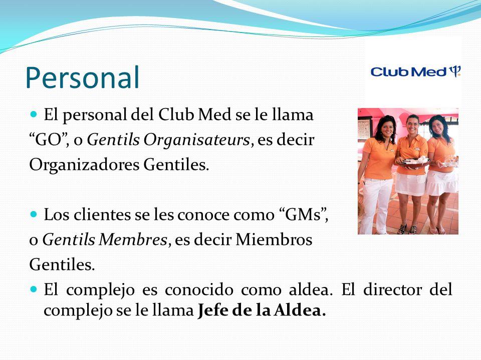 Personal El personal del Club Med se le llama