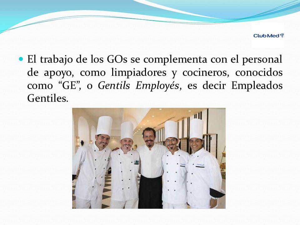 El trabajo de los GOs se complementa con el personal de apoyo, como limpiadores y cocineros, conocidos como GE , o Gentils Employés, es decir Empleados Gentiles.