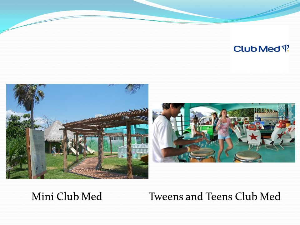 Mini Club Med Tweens and Teens Club Med
