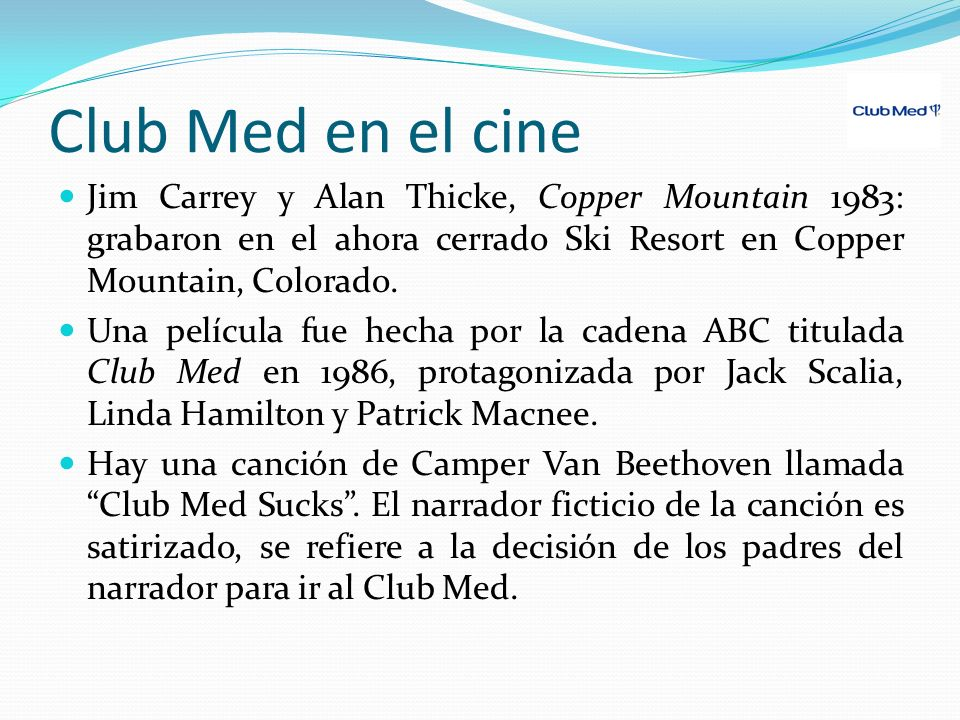 Club Med en el cine Jim Carrey y Alan Thicke, Copper Mountain 1983: grabaron en el ahora cerrado Ski Resort en Copper Mountain, Colorado.