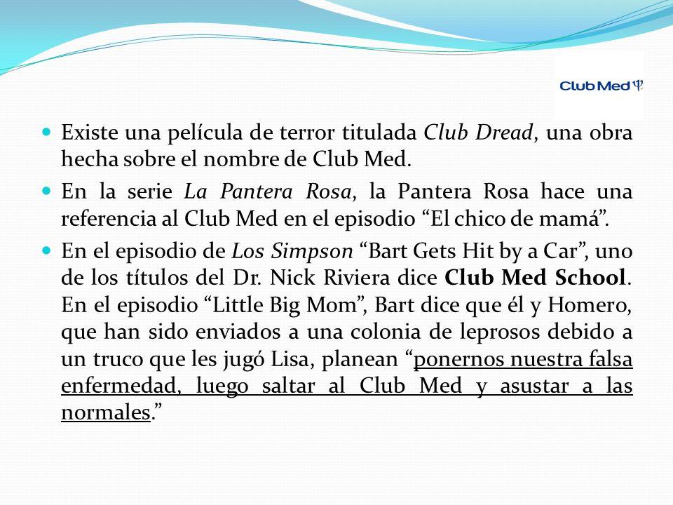 Existe una película de terror titulada Club Dread, una obra hecha sobre el nombre de Club Med.