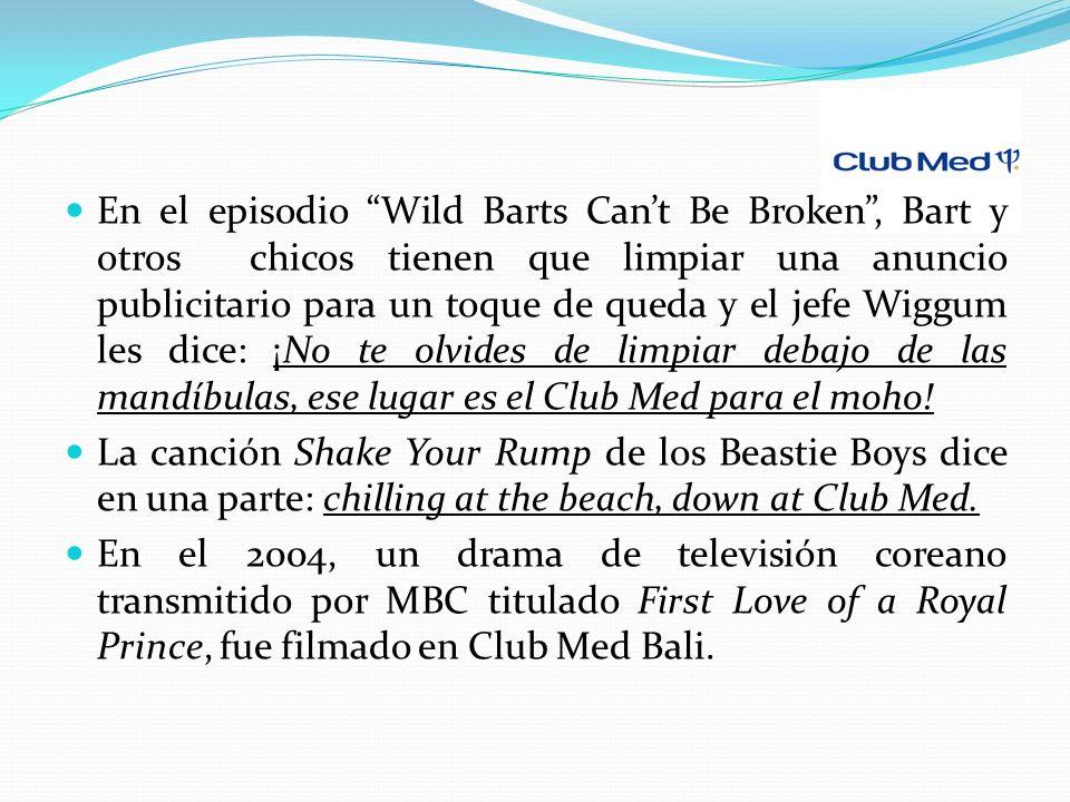 En el episodio Wild Barts Can't Be Broken , Bart y otros chicos tienen que limpiar una anuncio publicitario para un toque de queda y el jefe Wiggum les dice: ¡No te olvides de limpiar debajo de las mandíbulas, ese lugar es el Club Med para el moho!