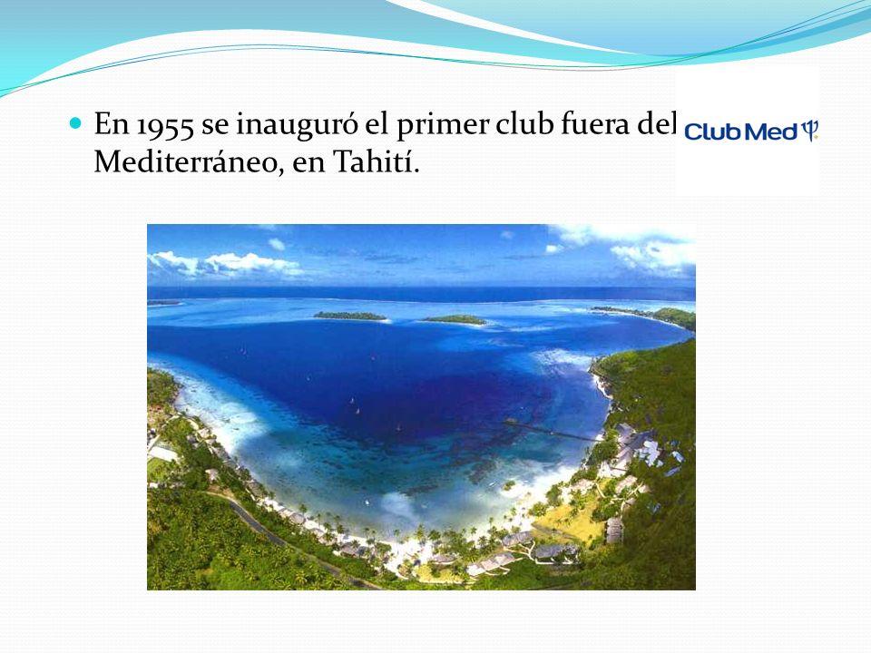 En 1955 se inauguró el primer club fuera del Mediterráneo, en Tahití.