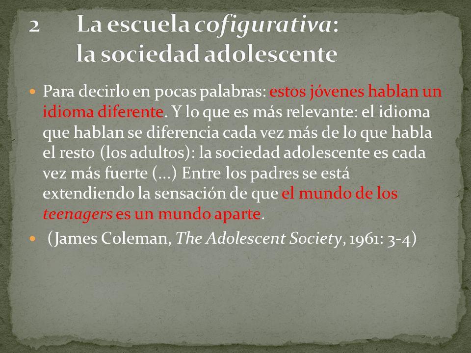 2 La escuela cofigurativa: la sociedad adolescente