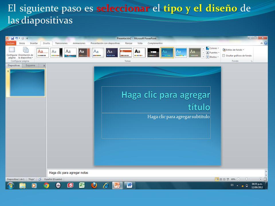 El siguiente paso es seleccionar el tipo y el diseño de las diapositivas