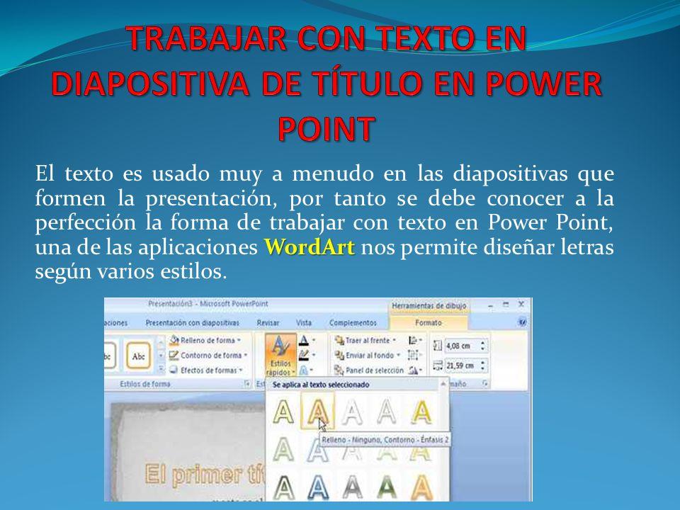 TRABAJAR CON TEXTO EN DIAPOSITIVA DE TÍTULO EN POWER POINT