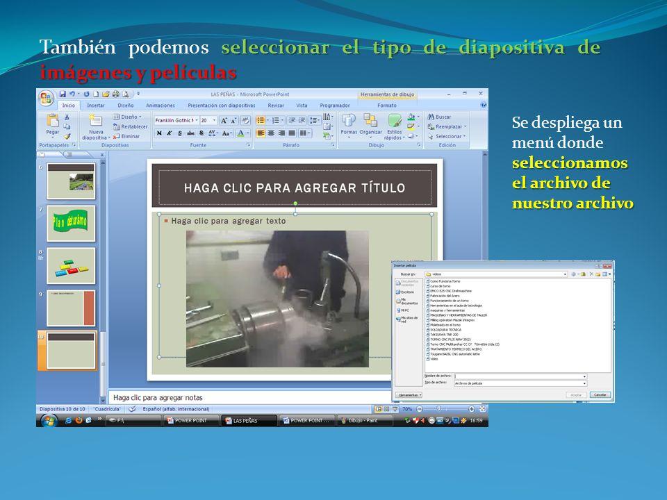 También podemos seleccionar el tipo de diapositiva de imágenes y películas