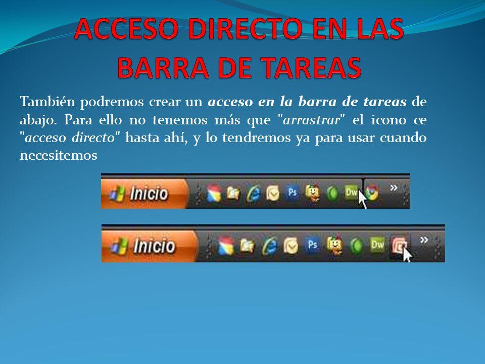 ACCESO DIRECTO EN LAS BARRA DE TAREAS
