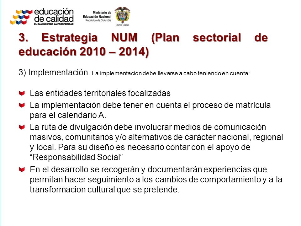 3. Estrategia NUM (Plan sectorial de educación 2010 – 2014)