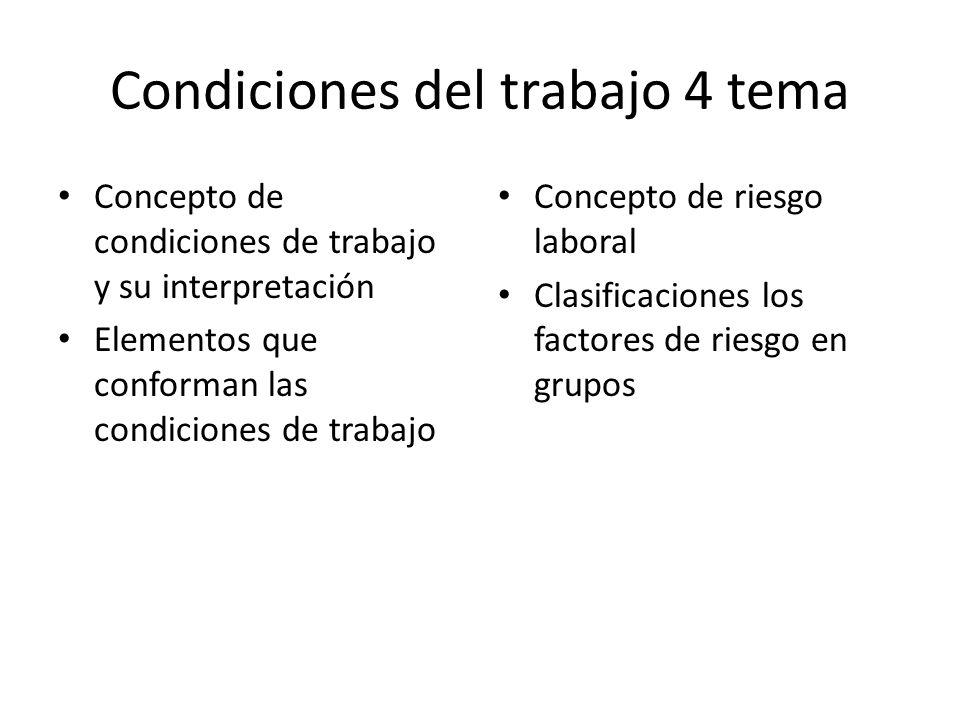 Condiciones del trabajo 4 tema