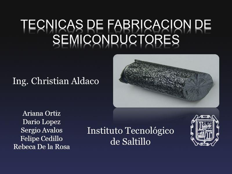 TECNICAS DE FABRICACION DE SEMICONDUCTORES