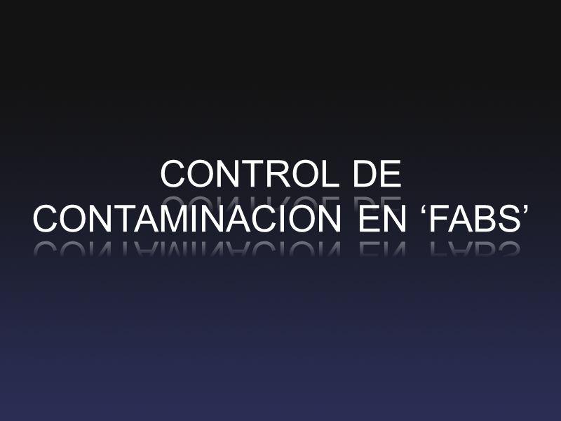 CONTROL DE CONTAMINACION EN 'FABS'