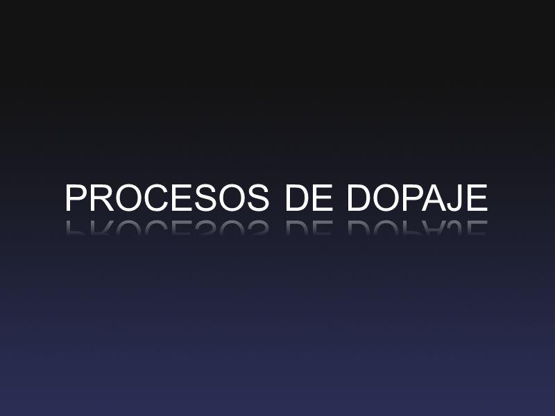 PROCESOS DE DOPAJE