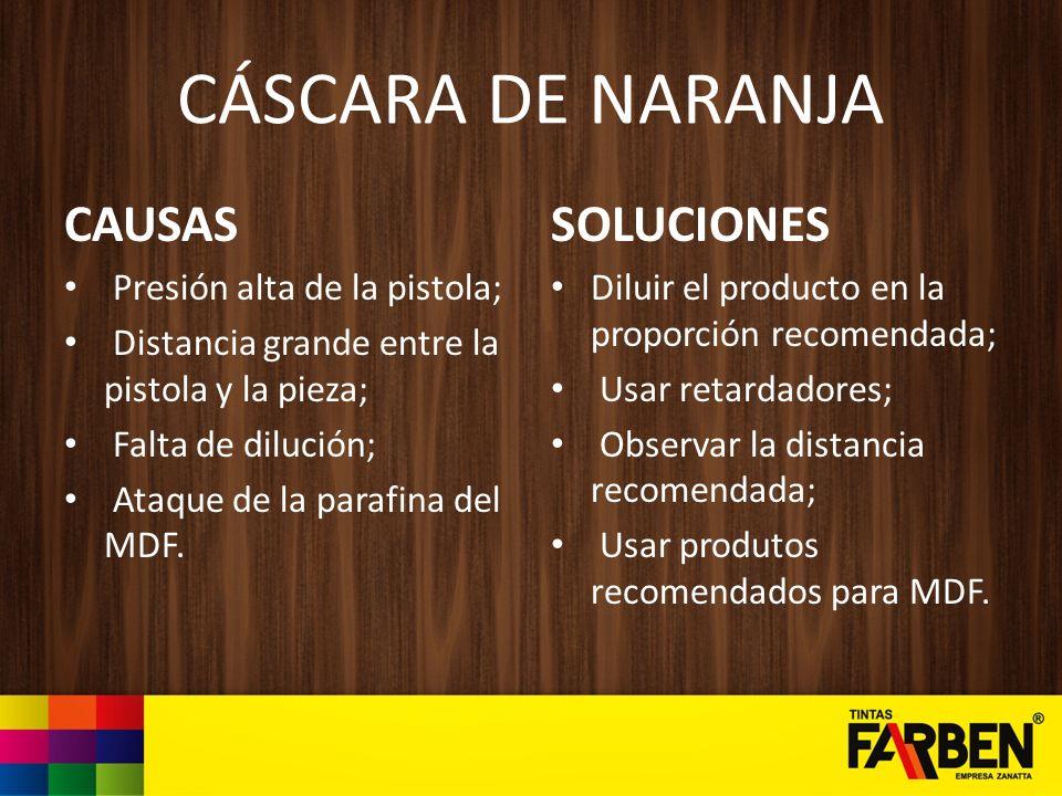 CÁSCARA DE NARANJA CAUSAS SOLUCIONES Presión alta de la pistola;