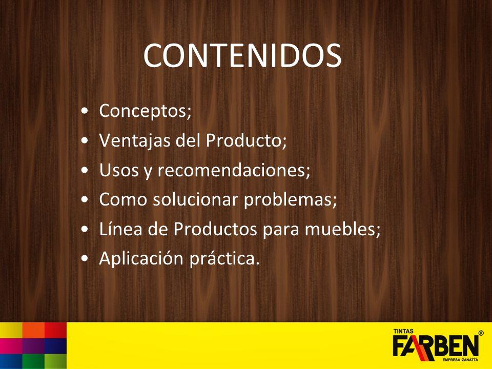 CONTENIDOS Conceptos; Ventajas del Producto; Usos y recomendaciones;