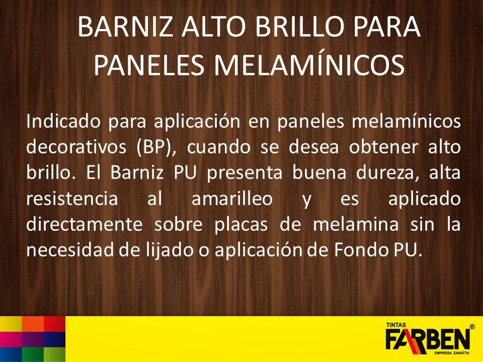 BARNIZ ALTO BRILLO PARA PANELES MELAMÍNICOS