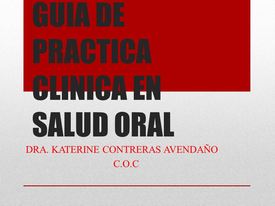 GUIA DE PRACTICA CLINICA EN SALUD ORAL