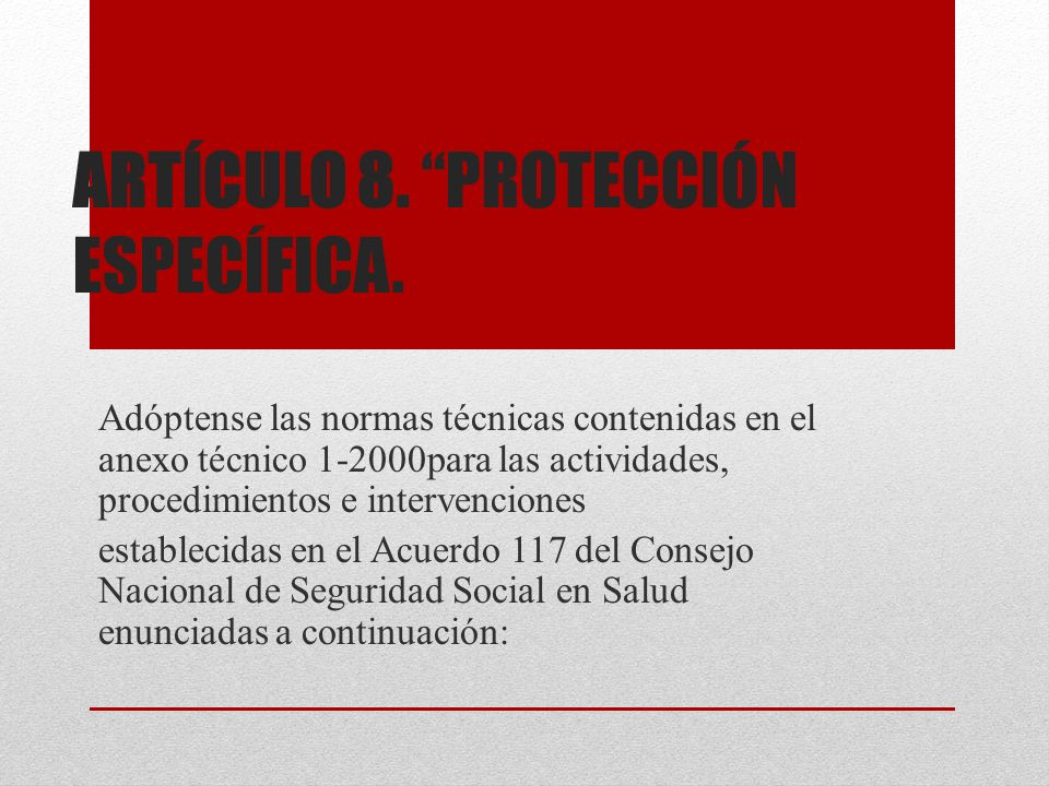 Artículo 8. Protección Específica.