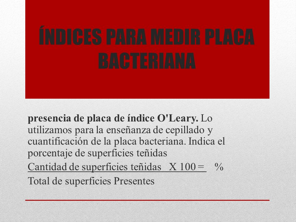 Índices para medir placa bacteriana