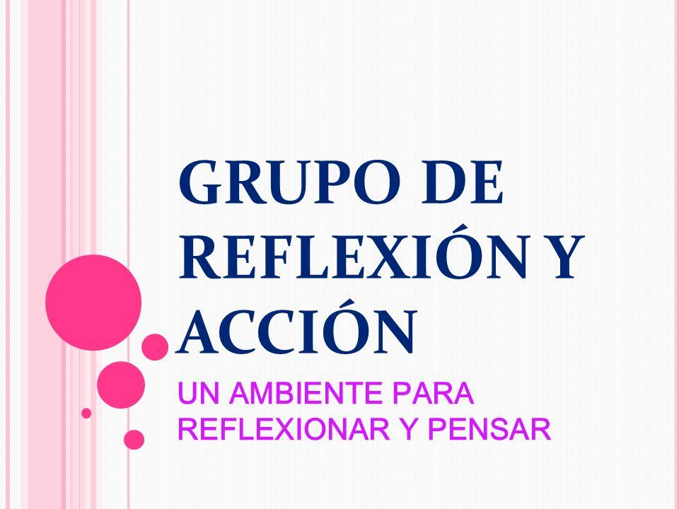 GRUPO DE REFLEXIÓN Y ACCIÓN