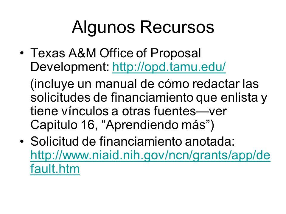 Algunos RecursosTexas A&M Office of Proposal Development: http://opd.tamu.edu/