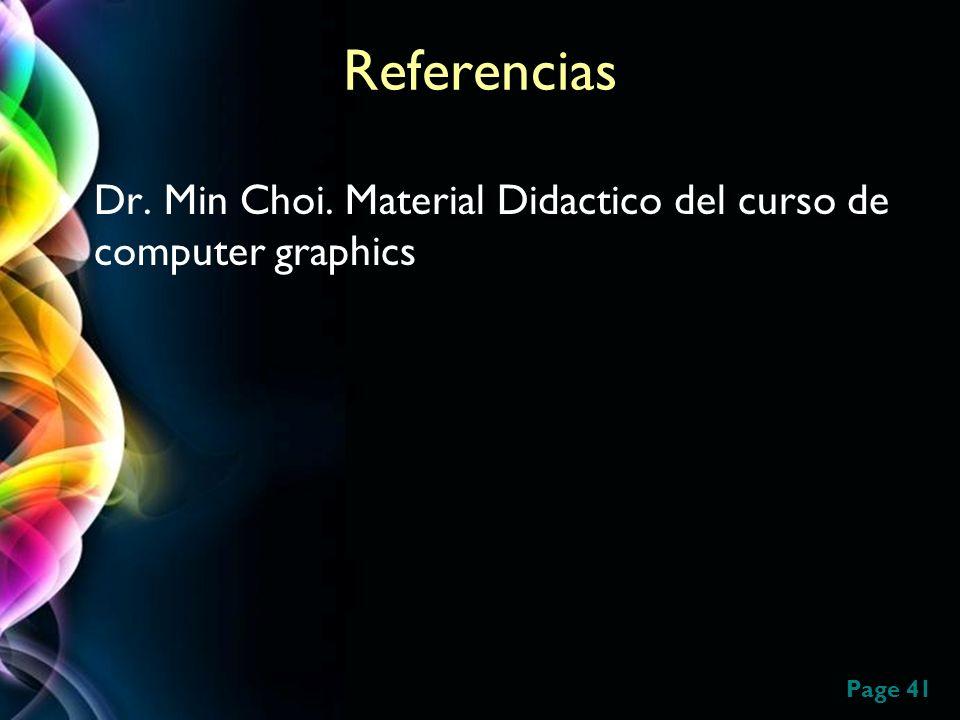 Referencias Dr. Min Choi. Material Didactico del curso de computer graphics