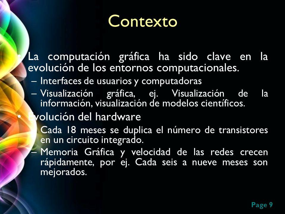 Contexto La computación gráfica ha sido clave en la evolución de los entornos computacionales. Interfaces de usuarios y computadoras.