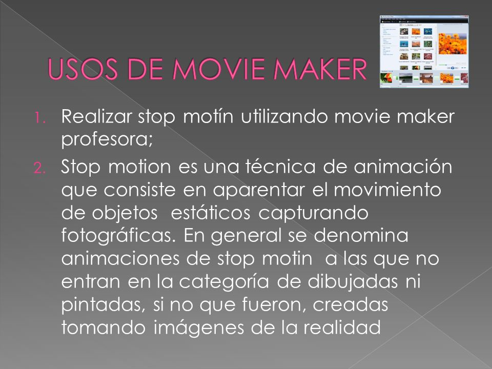 USOS DE MOVIE MAKERRealizar stop motín utilizando movie maker profesora;