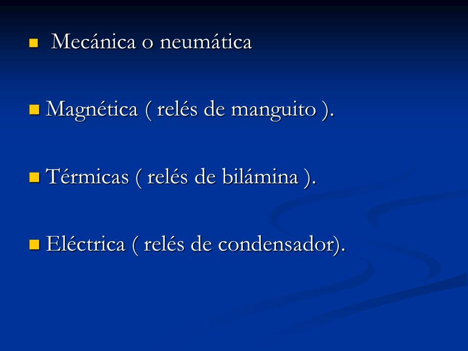 Magnética ( relés de manguito ). Térmicas ( relés de bilámina ).