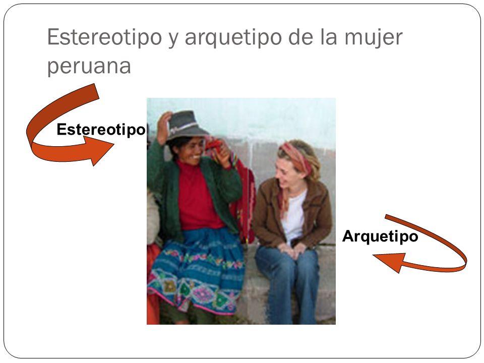 Estereotipo y arquetipo de la mujer peruana