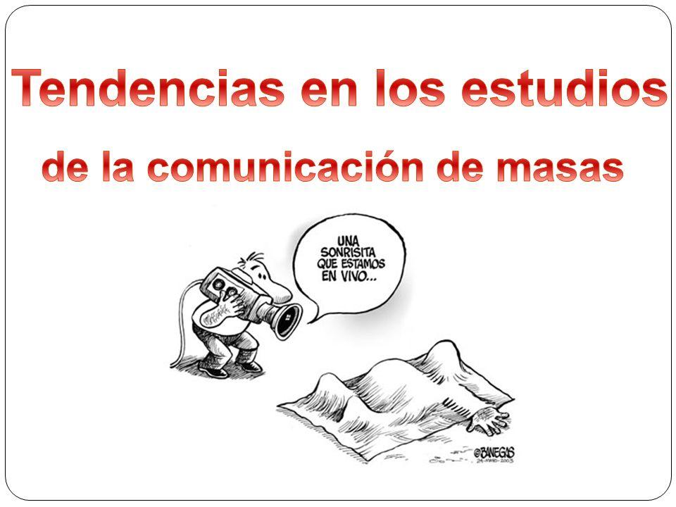 Tendencias en los estudios de la comunicación de masas