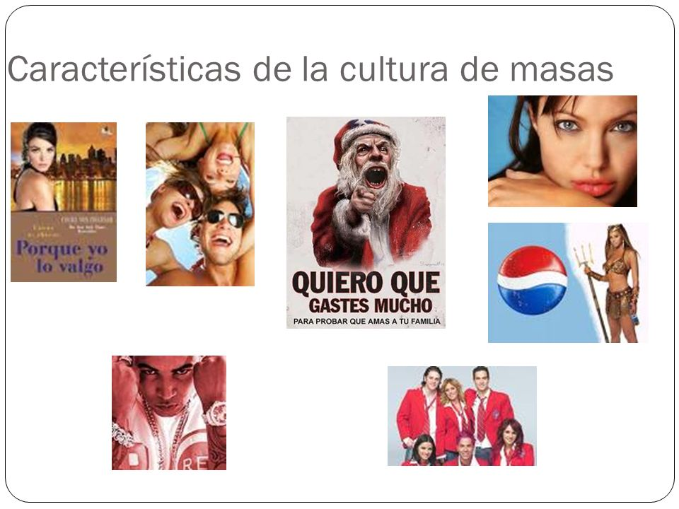 Características de la cultura de masas