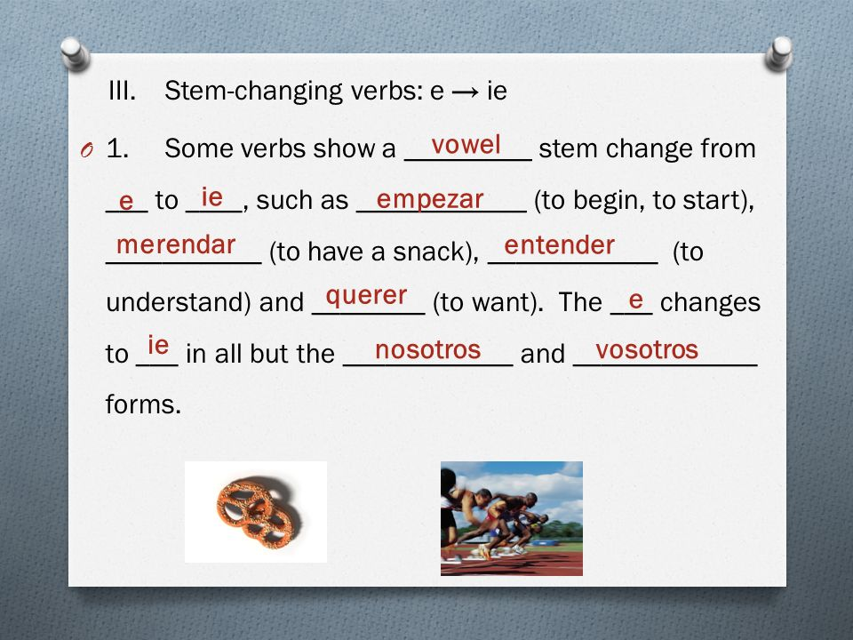 III. Stem-changing verbs: e → ie