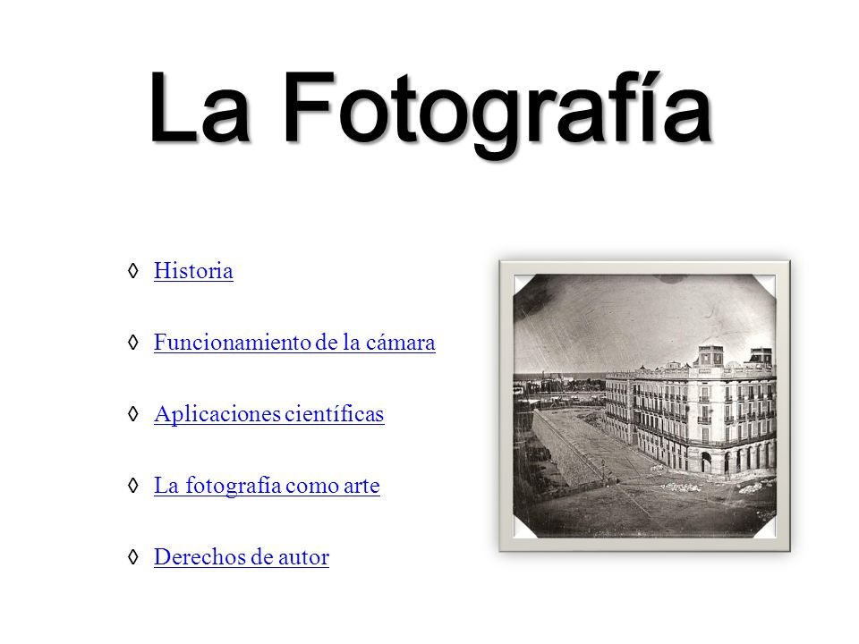 La Fotografía Historia Funcionamiento de la cámara