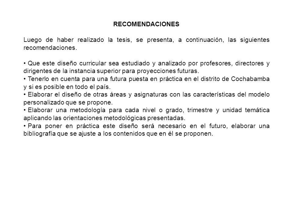 RECOMENDACIONES Luego de haber realizado la tesis, se presenta, a continuación, las siguientes recomendaciones.