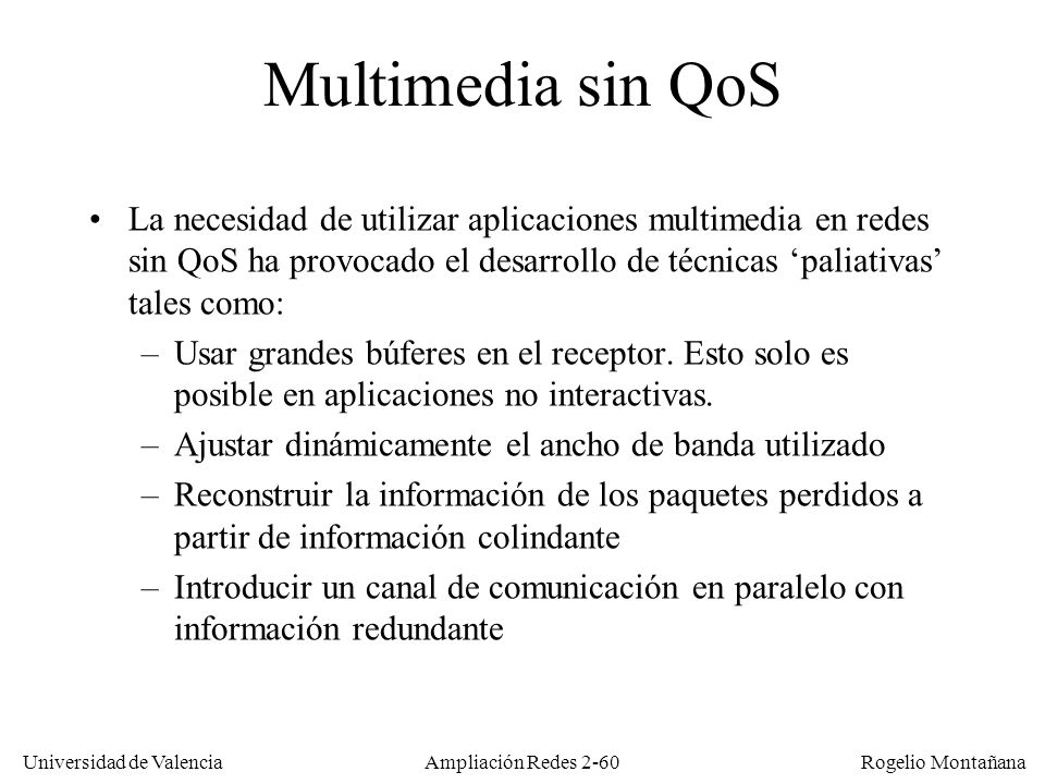 Redes Multimedia Multimedia sin QoS.