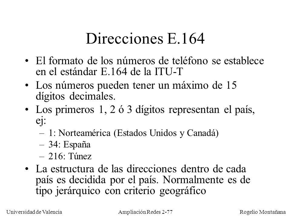 Redes Multimedia Direcciones E.164. El formato de los números de teléfono se establece en el estándar E.164 de la ITU-T.