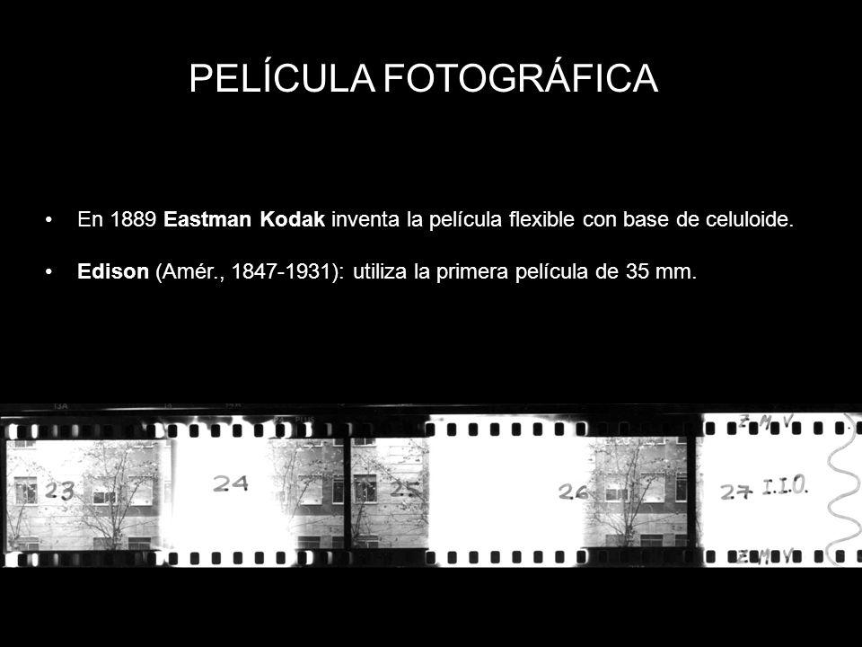 PELÍCULA FOTOGRÁFICA En 1889 Eastman Kodak inventa la película flexible con base de celuloide.