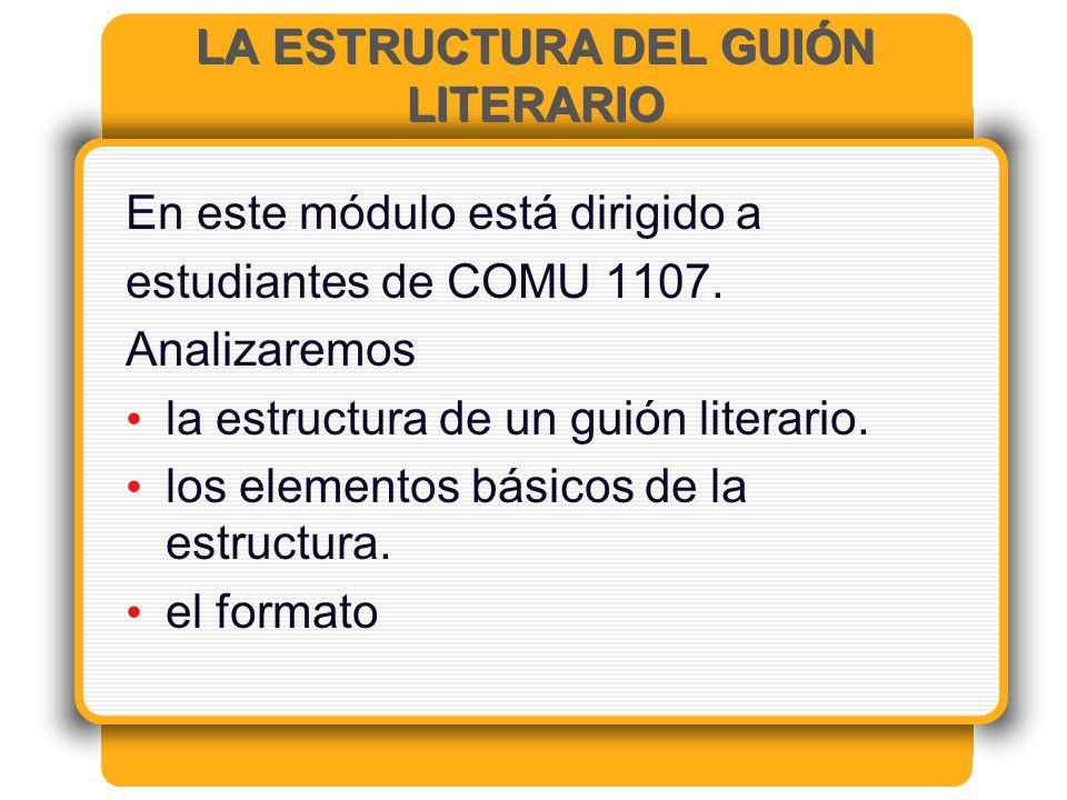 LA ESTRUCTURA DEL GUIÓN LITERARIO