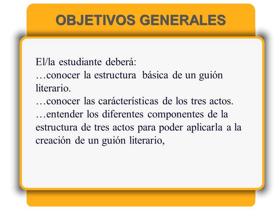 OBJETIVOS GENERALES El/la estudiante deberá: