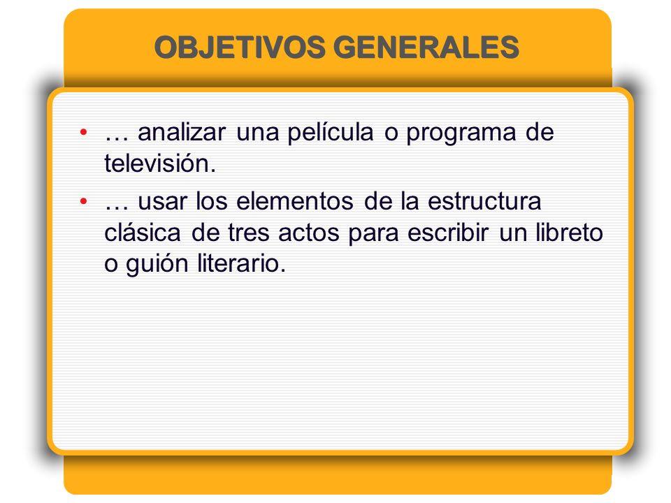 OBJETIVOS GENERALES … analizar una película o programa de televisión.