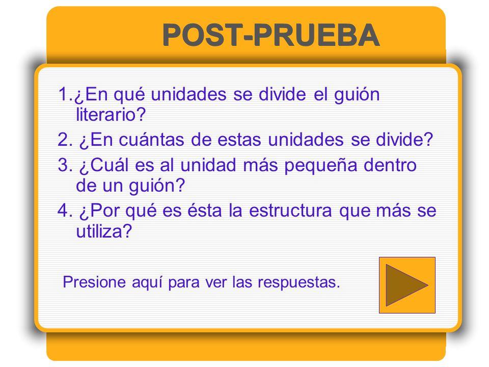 POST-PRUEBA 1.¿En qué unidades se divide el guión literario