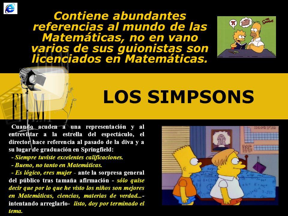 Contiene abundantes referencias al mundo de las Matemáticas, no en vano varios de sus guionistas son licenciados en Matemáticas.