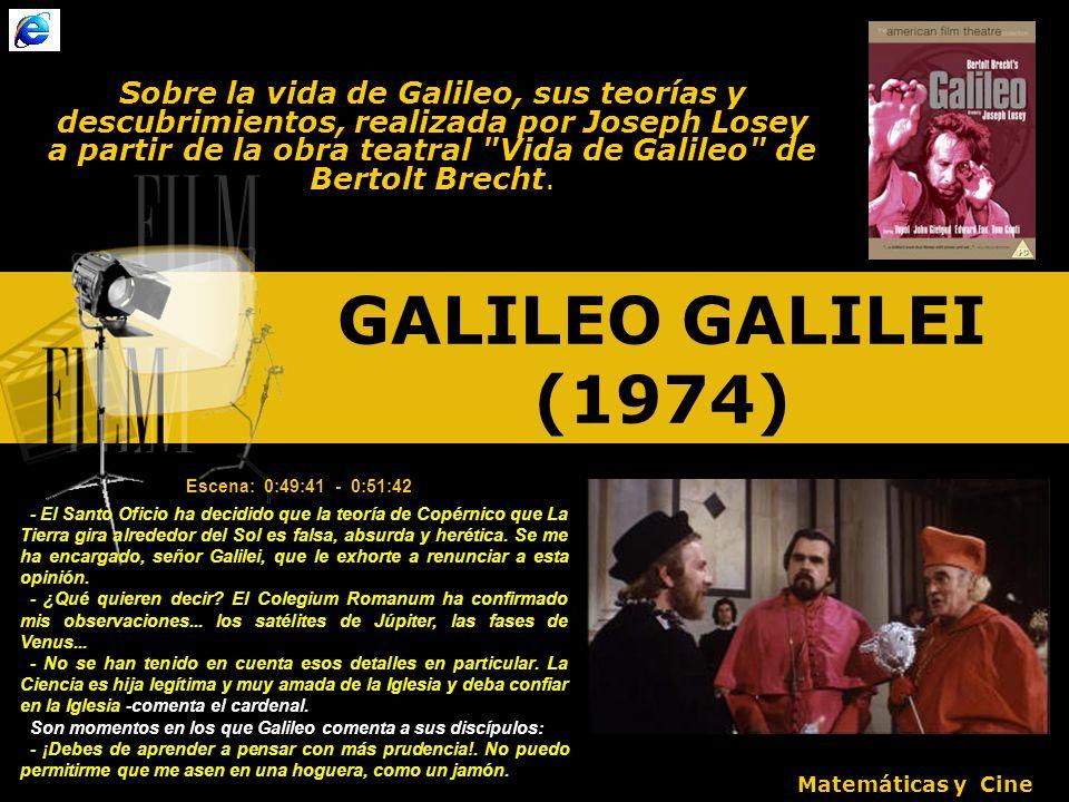 Sobre la vida de Galileo, sus teorías y descubrimientos, realizada por Joseph Losey a partir de la obra teatral Vida de Galileo de Bertolt Brecht.