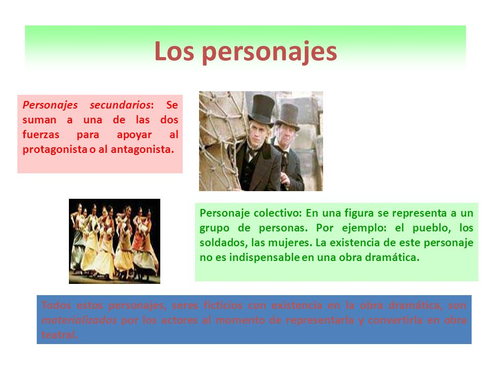 Los personajesPersonajes secundarios: Se suman a una de las dos fuerzas para apoyar al protagonista o al antagonista.