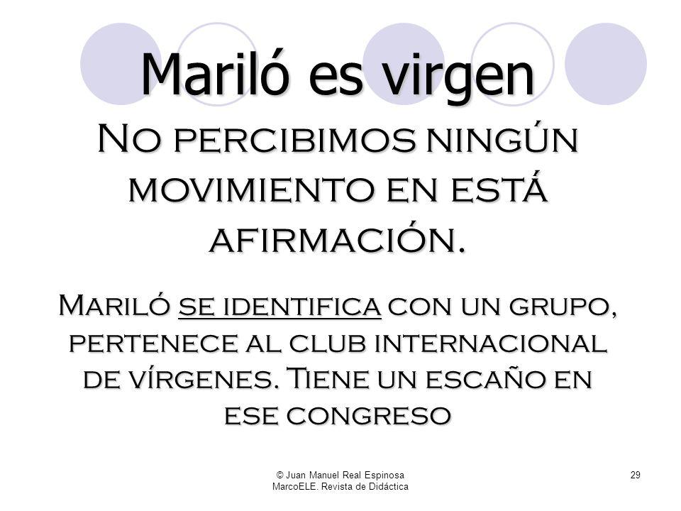 Mariló es virgen No percibimos ningún movimiento en está afirmación.