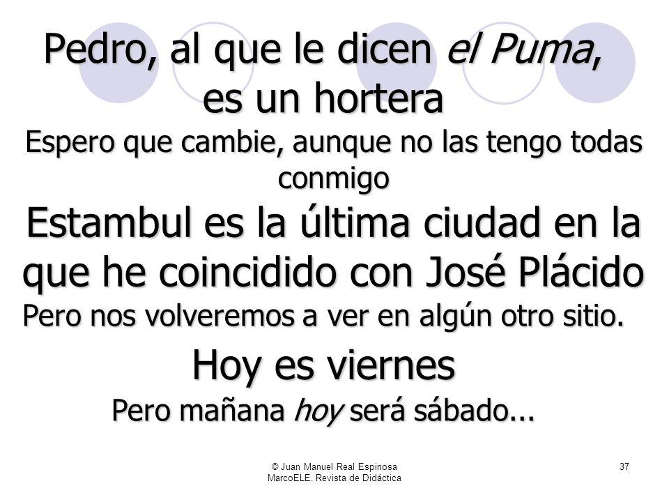 Pedro, al que le dicen el Puma, es un hortera