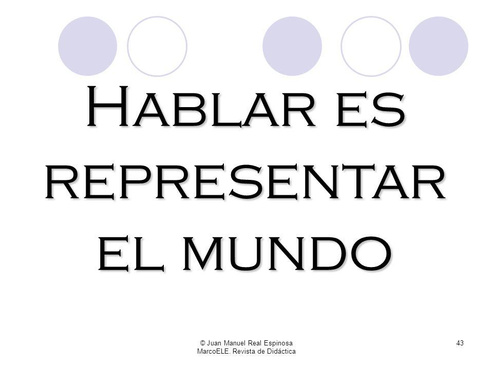 Hablar es representar el mundo