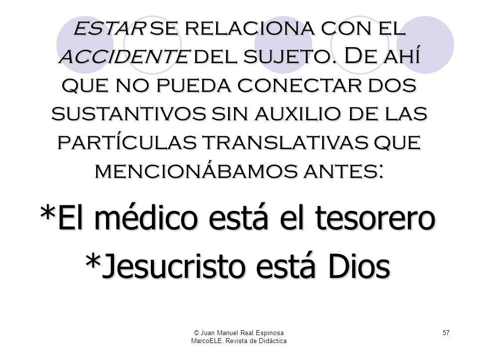 *El médico está el tesorero *Jesucristo está Dios