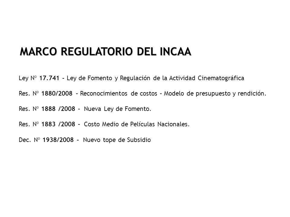 MARCO REGULATORIO DEL INCAA